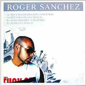 Roger Sanchez - Not Enough / Again mp3