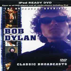 Bob Dylan - Classic Broadcasts mp3