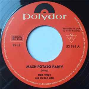 Link Wray And His Ray Men - Mash Potato Party mp3