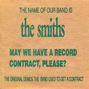 The Smiths - The Name Of Our Band Is The Smiths. May We Have A Record Contract, Please? (The Original Demos The Band Used To Get A Contract) mp3
