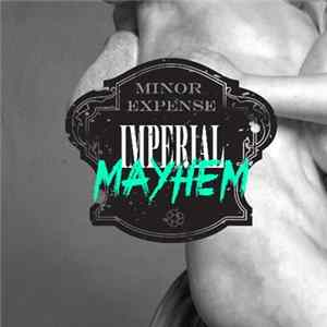 Minor Expense - Imperial Mayhem mp3