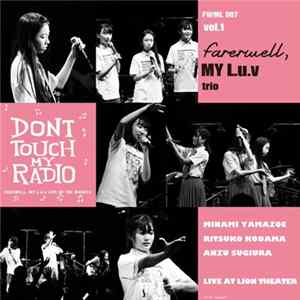 FAREWELL, MY L.u.v - Dont Touch My Radio - Live At Lion Theater mp3