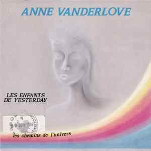 Anne Vanderlove - Les Enfants De Yesterday mp3